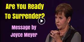 Are You Ready To Surrender? - Joyce Meyer Message (October-23-2019)