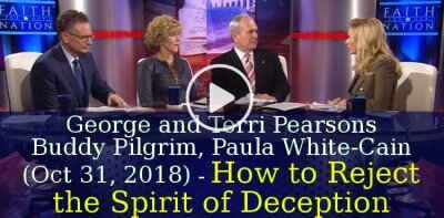 George and Terri Pearsons, Buddy Pilgrim, Paula White-Cain (October 31, 2018) - How to Reject the Spirit of Deception