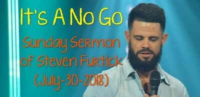 Sunday Sermon: It's A No Go | Pastor Steven Furtick - Elevation Church (July-30-2018)
