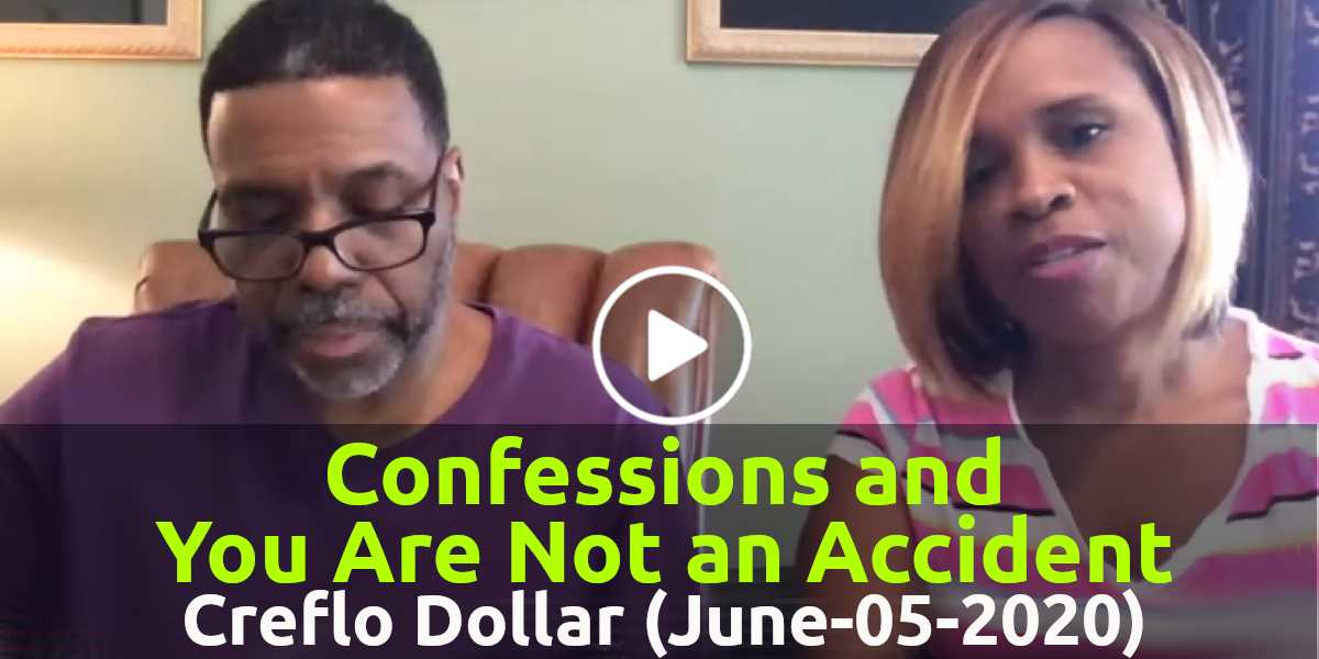 Confessions and You Are Not an Accident - Creflo Dollar (June-05-2020)
