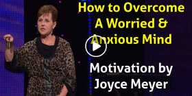 How to Overcome A Worried & Anxious Mind - Joyce Meyer (October-25-2020)