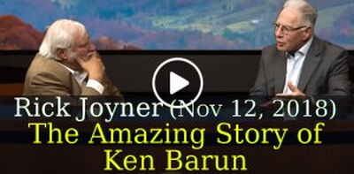 Rick Joyner (November 12, 2018) - The Amazing Story of Ken Barun - From the Gutters to the White House and More, Part 1