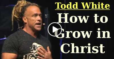 Todd White - How to Grow in Christ (July-02-2020)