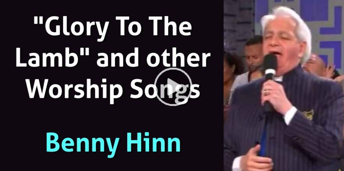 "Benny Hinn sings ""Glory To The Lamb"" and other Worship Songs (August-11-2018)"