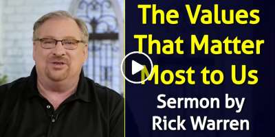 The Values That Matter Most to Us - Rick Warren (January-22-2020)