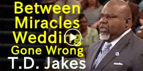 Between Miracles Wedding Gone Wrong - T.D. Jakes (November-24-2020)