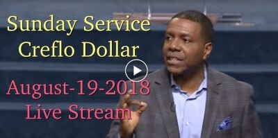 Sunday Service - Creflo Dollar (August-19-2018) Live Stream