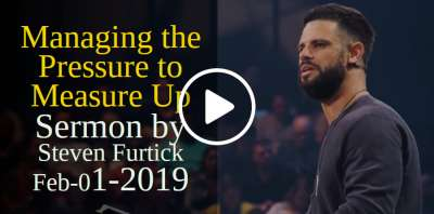 Managing the Pressure to Measure Up | Pastor Steven Furtick (February-01-2019)