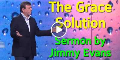 The Grace Solution - Jimmy Evans (July-21-2020)