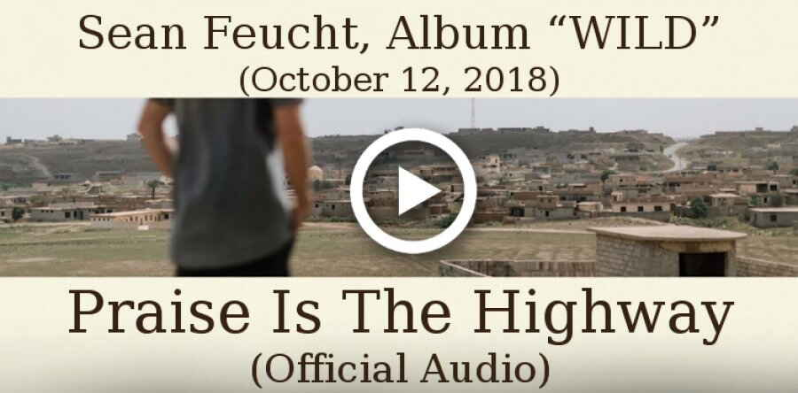 "Bethel Music, Sean Feucht, Album ""WILD""(October 12, 2018) - Praise Is The Highway (Official Audio)"