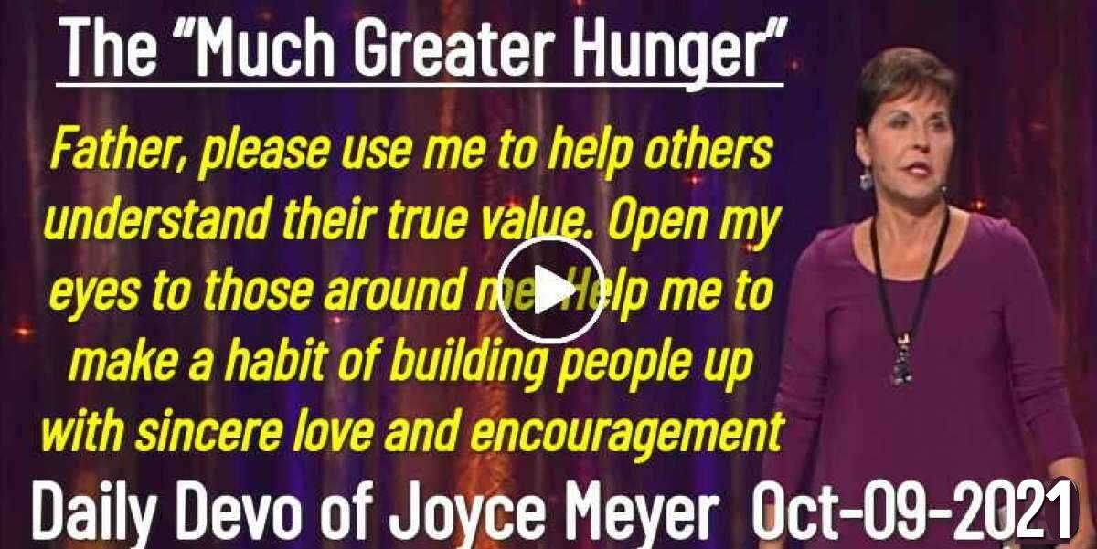 "The ""Much Greater Hunger"" - Daily Devo of Joyce Meyer (October-08-2018)"