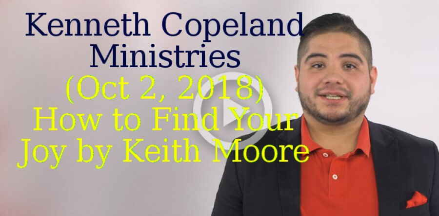Kenneth Copeland Ministries (Oct 2, 2018) - How to Find Your Joy by Keith Moore - KCM Ministry Minute