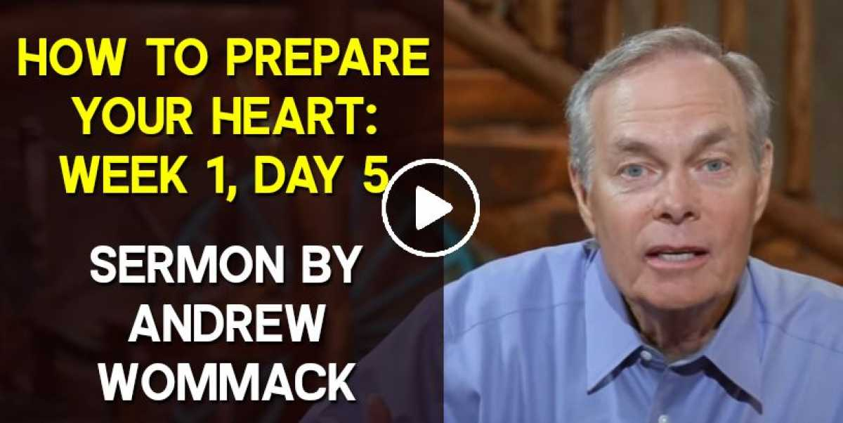How to Prepare Your Heart: Week 1, Day 5 - Andrew Wommack (October-23-2020)
