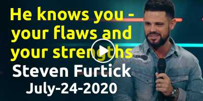 He knows you — your flaws and your strengths - Steven Furtick Motivation (July-24-2020)