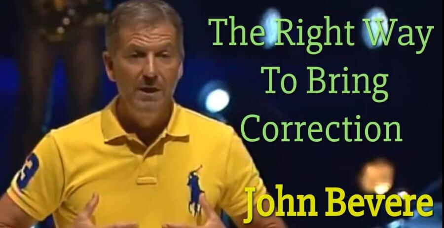 The Right Way To Bring Correction - John Bevere (22-Jan-2018)