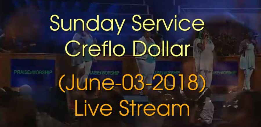 Sunday Service - Creflo Dollar (June-03-2018) Live Stream
