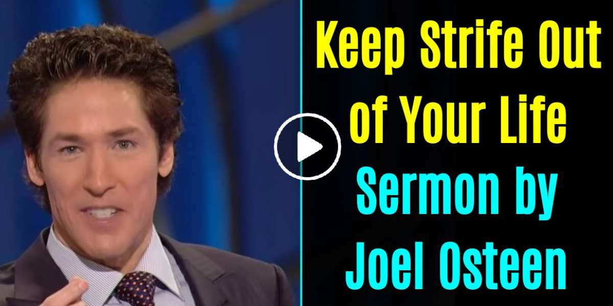 Keep Strife Out of Your Life - Joel Osteen (May-28-2016)