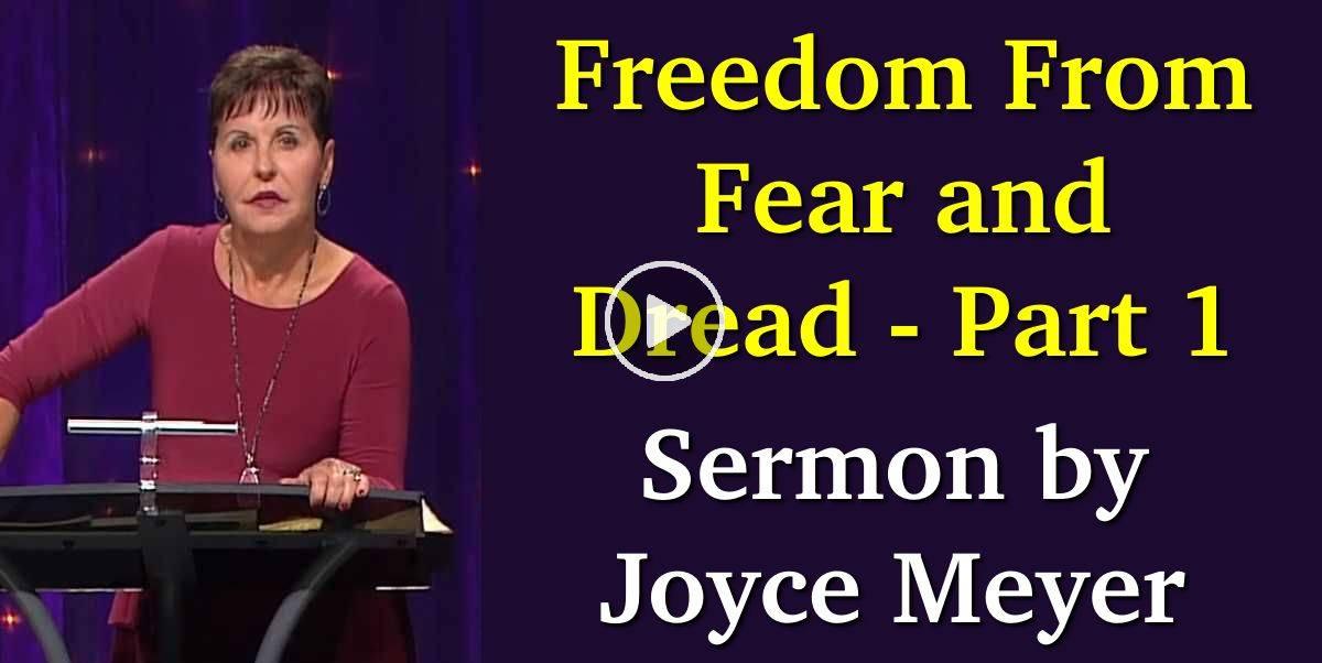 ... Dread - Part 1 - Enjoying Everyday Life - Joyce Meyer - Sermons Online