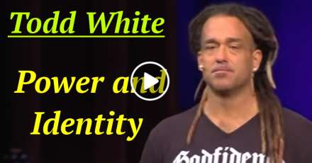 Todd White; Power and Identity (December-23-2020)