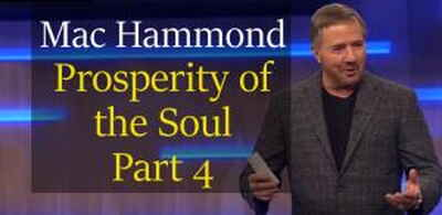 Prosperity of the Soul Part 4, | 03.03. 2018 - Mac Hammond