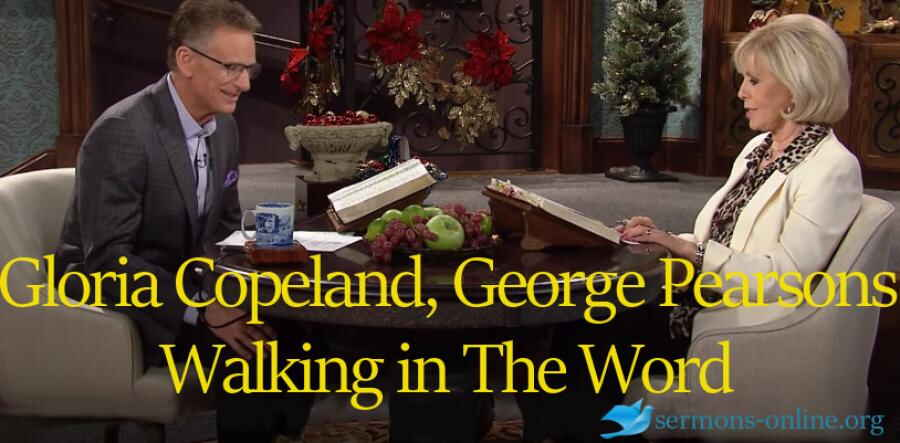 Walking in The Word - Gloria Copeland and Pastor George Pearsons on Believer's Voice of Victory