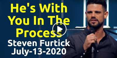 He's With You In The Process - Steven Furtick Motivation (July-13-2020)