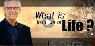 Bill Johnson (January 21, 2019)- What is the Point of Life ? Podcast