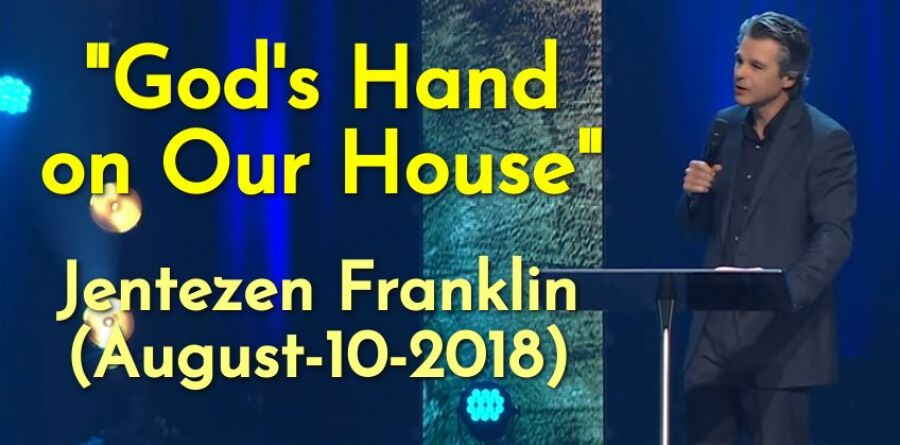 """God's Hand on Our House"" with Jentezen Franklin (August-10-2018)"