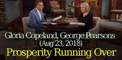 Gloria Copeland, George Pearsons (Aug 23, 2018) - Prosperity Running Over