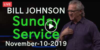 BILL JOHNSON - Sunday Service - Weekend Bethel Service November-10-2019 Live Stream