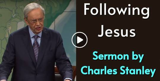 Following Jesus – Dr. Charles Stanley (March-23-2018)