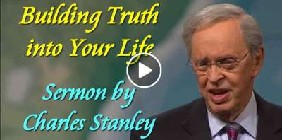 Building Truth into Your Life - Dr. Charles Stanley (May-17-2019)