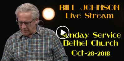 BILL JOHNSON - Sunday Service - Bethel Church (October-28-2018) Live Stream