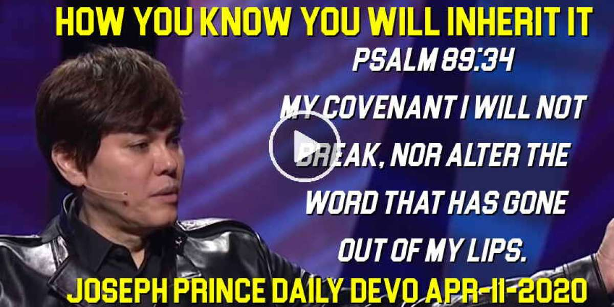 HOW YOU KNOW YOU WILL INHERIT IT - Joseph Prince Daily Devotion (April-11-2019)