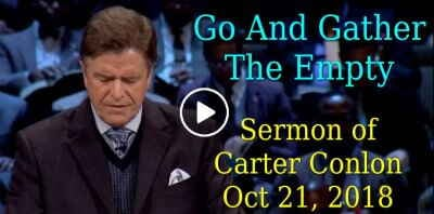October 21, 2018 - Pastor Carter Conlon - Go And Gather The Empty
