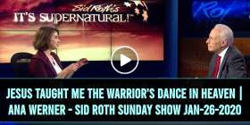 Jesus Taught Me the Warrior's Dance in Heaven | Ana Werner - Sid Roth Sunday Show January-26-2020