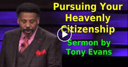 Pursuing Your Heavenly Citizenship - Tony Evans (September-01-2019)