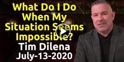 What Do I Do When My Situation Seems Impossible? - Tim Dilena, Times Square Church (July-13-2020)