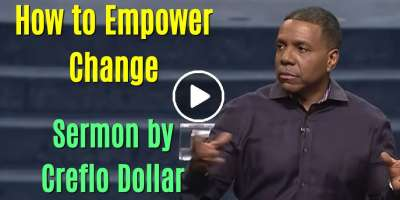 How to Empower Change - Creflo Dollar (March-22-2020)