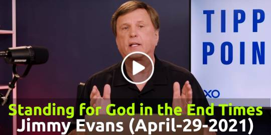 Standing for God in the End Times | Tipping Point - Jimmy Evans (April-29-2021)