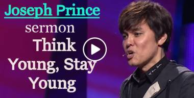 Joseph Prince sermon  Think Young, Stay Young - 08 Oct 17 (online)