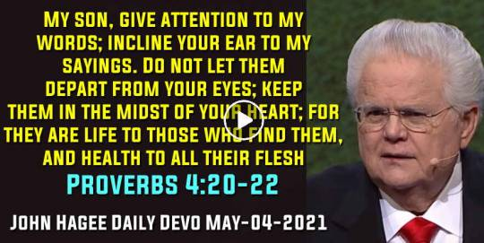 Proverbs 4:20-22 - John Hagee Daily Devotional (May-04-2021)