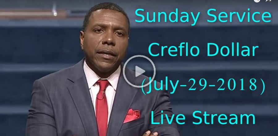 Sunday Service - Creflo Dollar (July-29-2018) Live Stream