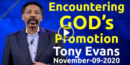 Encountering God's Promotion - Tony Evans, podcast (November-09-2020)