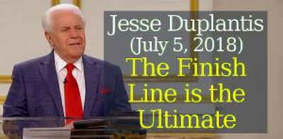 Jesse Duplantis Ministries (July 5, 2018) - The Finish Line is the Ultimate