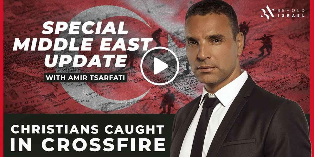 Amir Tsarfati: Special Middle East Update: Christians Caught in Crossfire (March-13-2020)