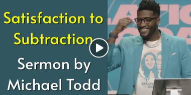 Satisfaction to Subtraction // Relationship Goals Reloaded (Part 8) - Michael Todd, Sunday Sermon (July-12-2020)