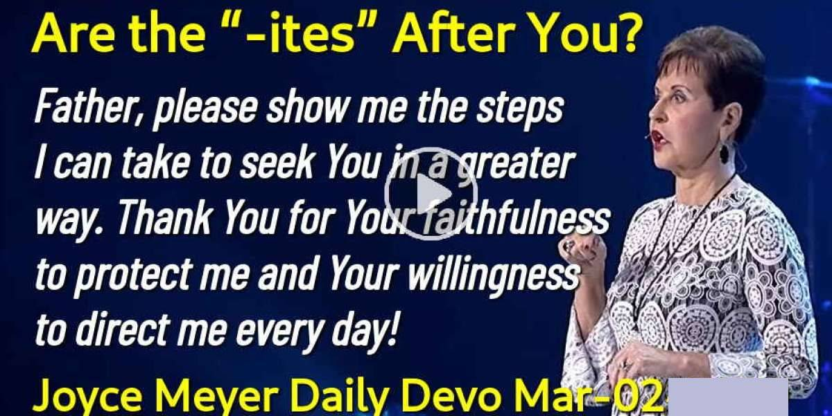 "Are the ""-ites"" After You? - Joyce Meyer Daily Devotion (March-02-2020)"