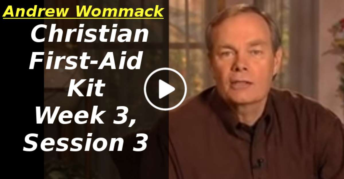 Andrew Wommack: Christian First-Aid Kit - Week 3, Session 3 (March-19-2020)