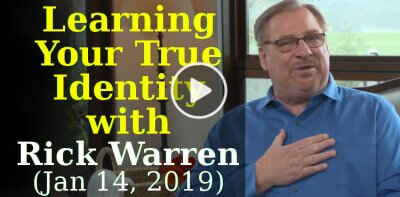 Learning Your True Identity with Rick Warren (January-14-2019)
